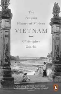 The Penguin History of Modern Vietnam von Christopher Goscha